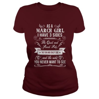 As a March girl I have 3 sides the quiet and sweet side shirt1 400x400 - As a March girl I have 3 sides the quiet and sweet side shirt