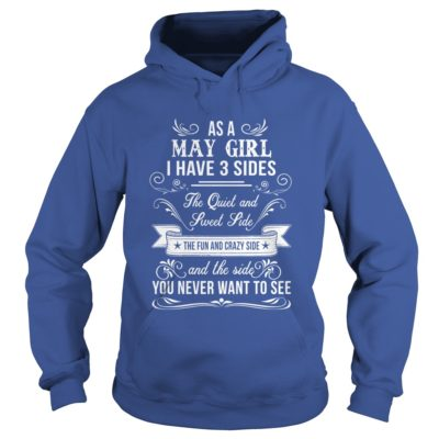 As a May girl I have 3 sides the quiet and sweet side shirt2 400x400 - As a May girl I have 3 sides the quiet and sweet side shirt, hoodie