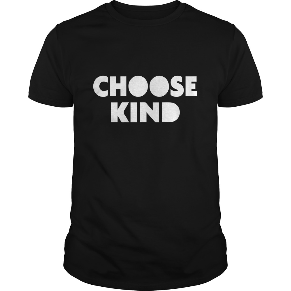 Choose Kind Shirt - Choose Kind Shirt, Long sleeve, Hoodie