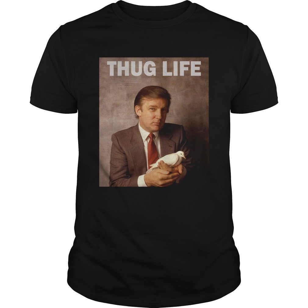 Donald Trump Thug Life Bird Dove shirt - Donald Trump Thug Life Bird Dove shirt, hoodie, long sleeve