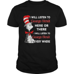 Dr Seuss I will listen to George Strait here or there shirt 300x300 - Dr Seuss: I will listen to George Strait here or there shirt, long sleeve