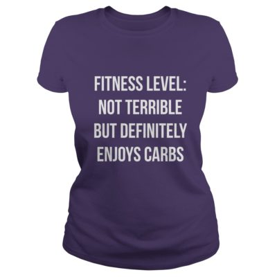 Fitness level Not terrible but definitely enjoy carbs shirt1 400x400 - Fitness level: Not terrible but definitely enjoy carbs shirt, hoodie