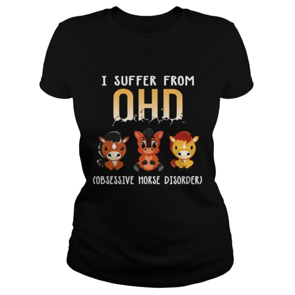 I Suffer From OHD Obsessive Horse Disorder Shirt 600x600 - I Suffer From OHD Obsessive Horse Disorder Shirt, LS