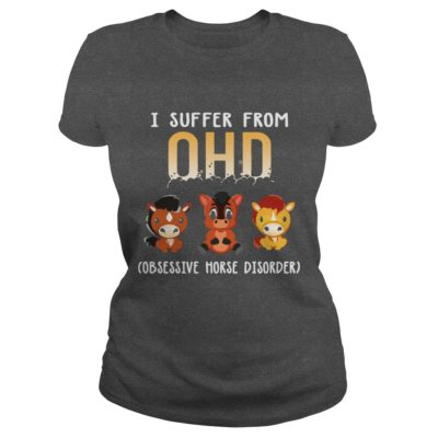 I Suffer From OHD Obsessive Horse Disorder Shirt2 400x400 - I Suffer From OHD Obsessive Horse Disorder Shirt, LS