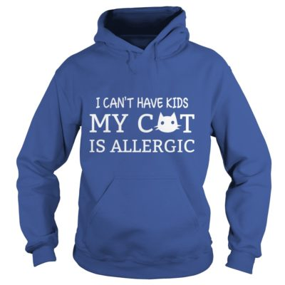 I cant have kids my Cat is allergic shirt2 400x400 - I can't have kids my Cat is allergic shirt, ladies