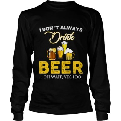 I dont always drink Beer shirt3 400x400 - I don't always drink Beer shirt, hoodie, long sleeve, tank
