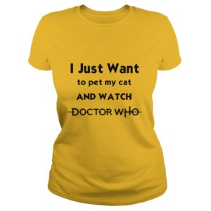 I just want to pet my Cat and watch Doctor Who shirt 1 300x300 - I just want to pet my Cat and watch Doctor Who shirt