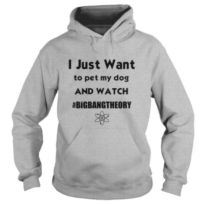 I just want to pet my Dog and watch The Big Bang Theory shirt1 400x400 - I just want to pet my Dog and watch The Big Bang Theory shirt, LS