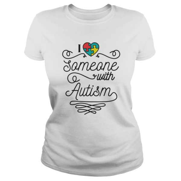 I love someone with Autism shirt 600x600 - I love someone with Autism shirt, hoodie, ladies