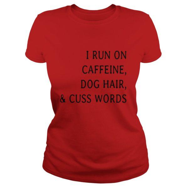 I run caffeine Dog hair and Cuss words shirt 600x600 - I run caffeine, Dog hair and Cuss words shirt, long sleeve