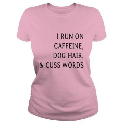 I run caffeine Dog hair and Cuss words shirt2 400x400 - I run caffeine, Dog hair and Cuss words shirt, long sleeve
