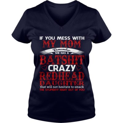 If you mess with my Mom remember she has a batshit crazy shirt3 400x400 - If you mess with my Mom remember she has a batshit crazy shirt, hoodie