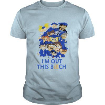 Im out this B18ch shirt1 400x400 - I'm out this B18ch shirt, long sleeve, hoodie, ladies