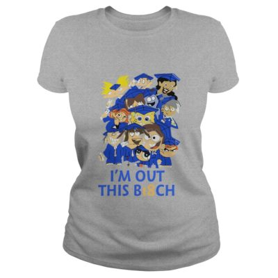 Im out this B18ch shirt3 400x400 - I'm out this B18ch shirt, long sleeve, hoodie, ladies