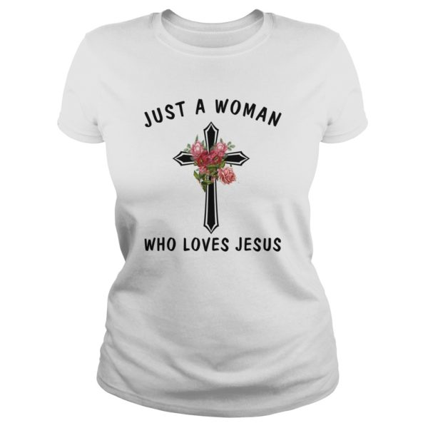 Just a woman who loves Jesus shirt 600x600 - Just a woman who loves Jesus shirt, long sleeve, ladies