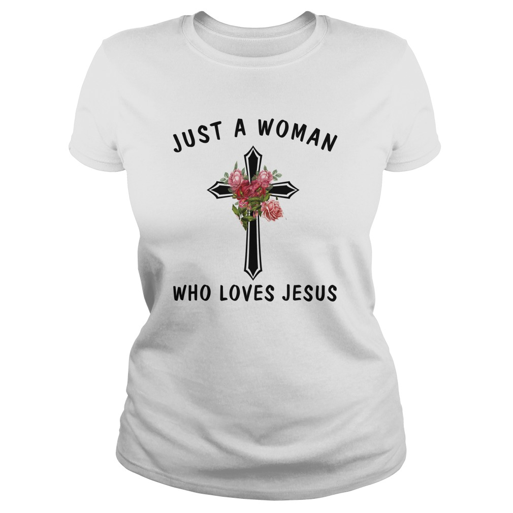 Just a woman who loves Jesus shirt - Just a woman who loves Jesus shirt, long sleeve, ladies