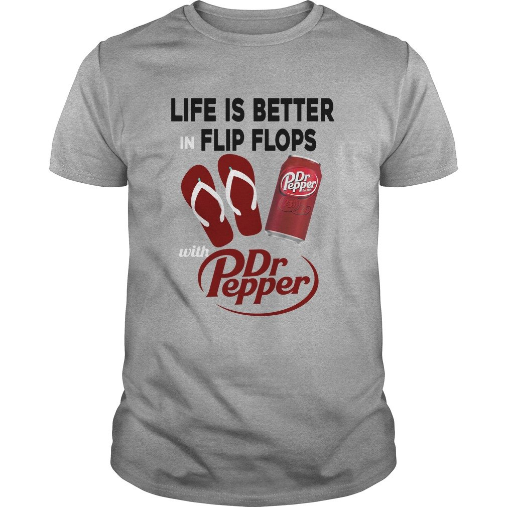 Life Is Better In Flip Flops With Dr Pepper shirt - Life Is Better In Flip Flops With Dr Pepper shirt