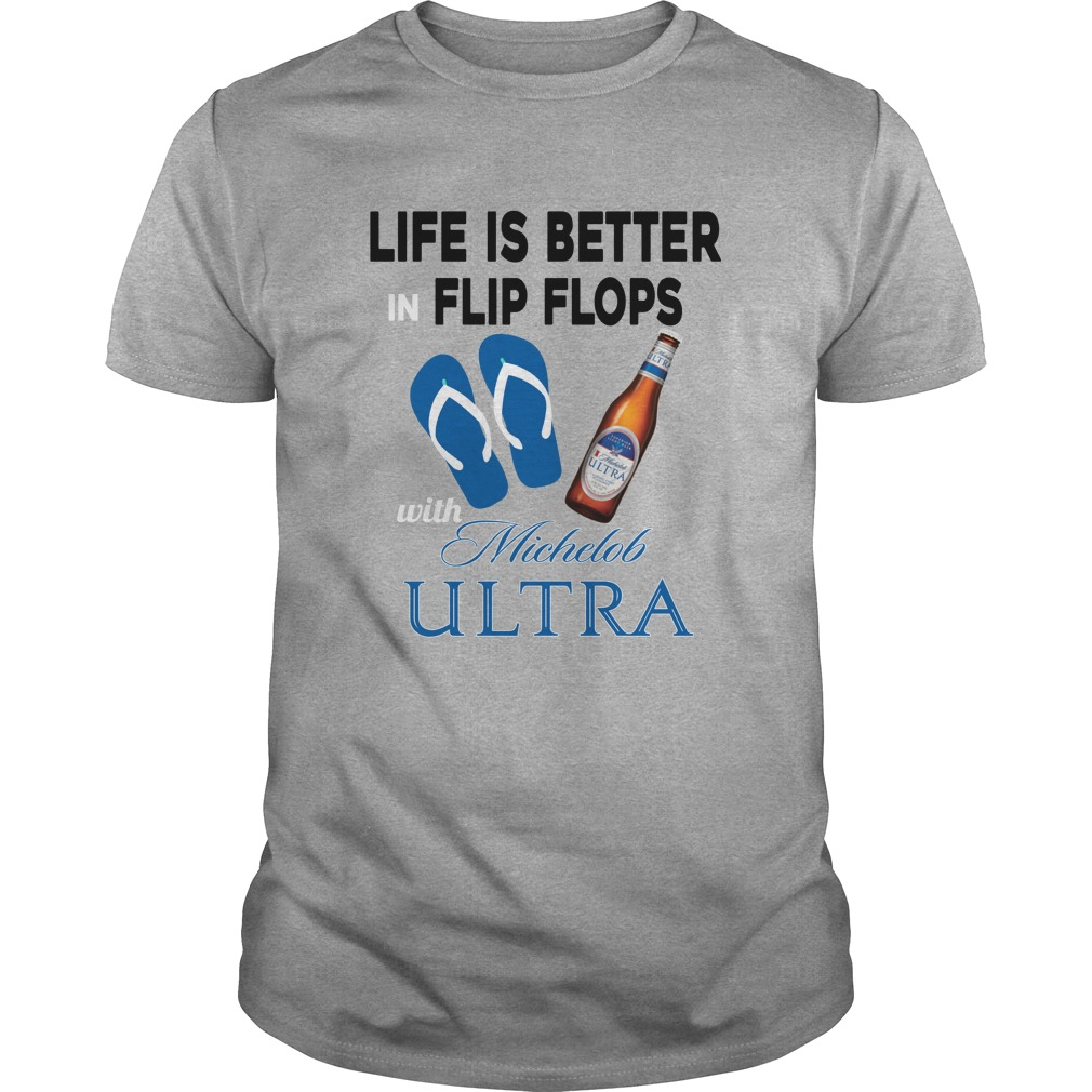 Life Is Better In Flip Flops With Michelob Ultra shirt - Life Is Better In Flip Flops With Michelob Ultra shirt, tank top