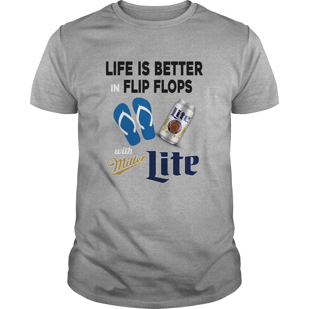 a18d0abe86c298 Life Is Better In Flip Flops With Miller Lite shirt