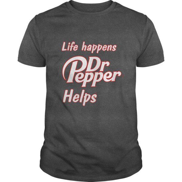 Life happens Dr Pepper helps shirt 600x600 - Life happens Dr. Pepper helps shirt, hoodie, long sleeve