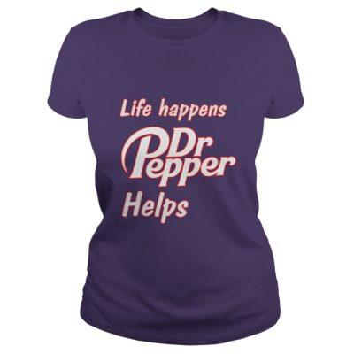 Life happens Dr Pepper helps shirt1 400x400 - Life happens Dr. Pepper helps shirt, hoodie, long sleeve