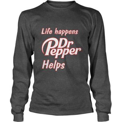 Life happens Dr Pepper helps shirt34 400x400 - Life happens Dr. Pepper helps shirt, hoodie, long sleeve