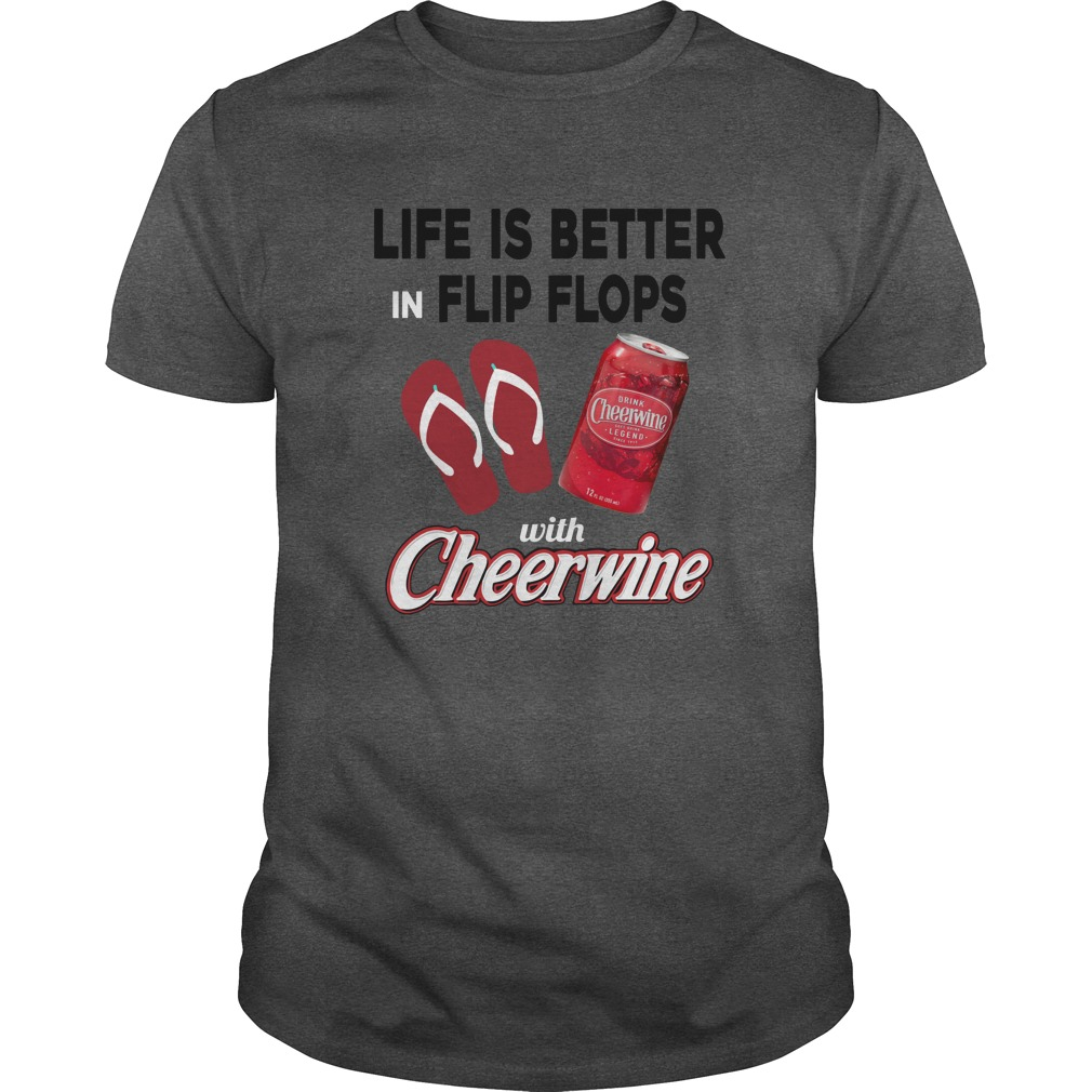 Life is better in Flip Flops with Cheerwine shirt - Life is better in Flip Flops with Cheerwine shirt, long sleeve, tank