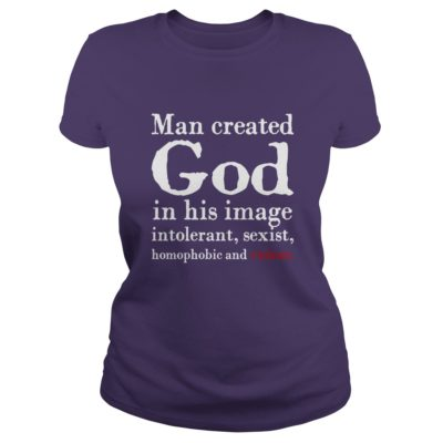 Man created God in his image intolerant sexist homophobic shirt2 400x400 - Man created God in his image intolerant, sexist, homophobic shirt, hoodie