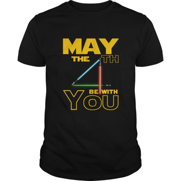 May the 4TH be with you shirt 600x600 - The 4TH of may be with you shirt, ladies, hoodie