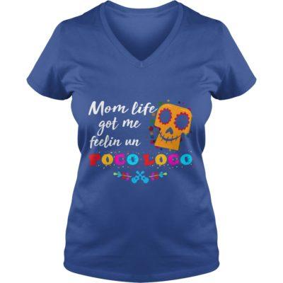 Mom life got me feelin Un Poco Loco shirt2 400x400 - Mom life got me feelin' Un Poco Loco shirt, hoodie, ladies