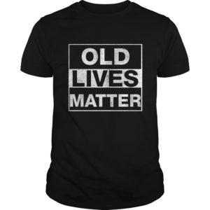Old Lives Matter shirt 300x300 - Old Lives Matter shirt, long sleeve, ladies
