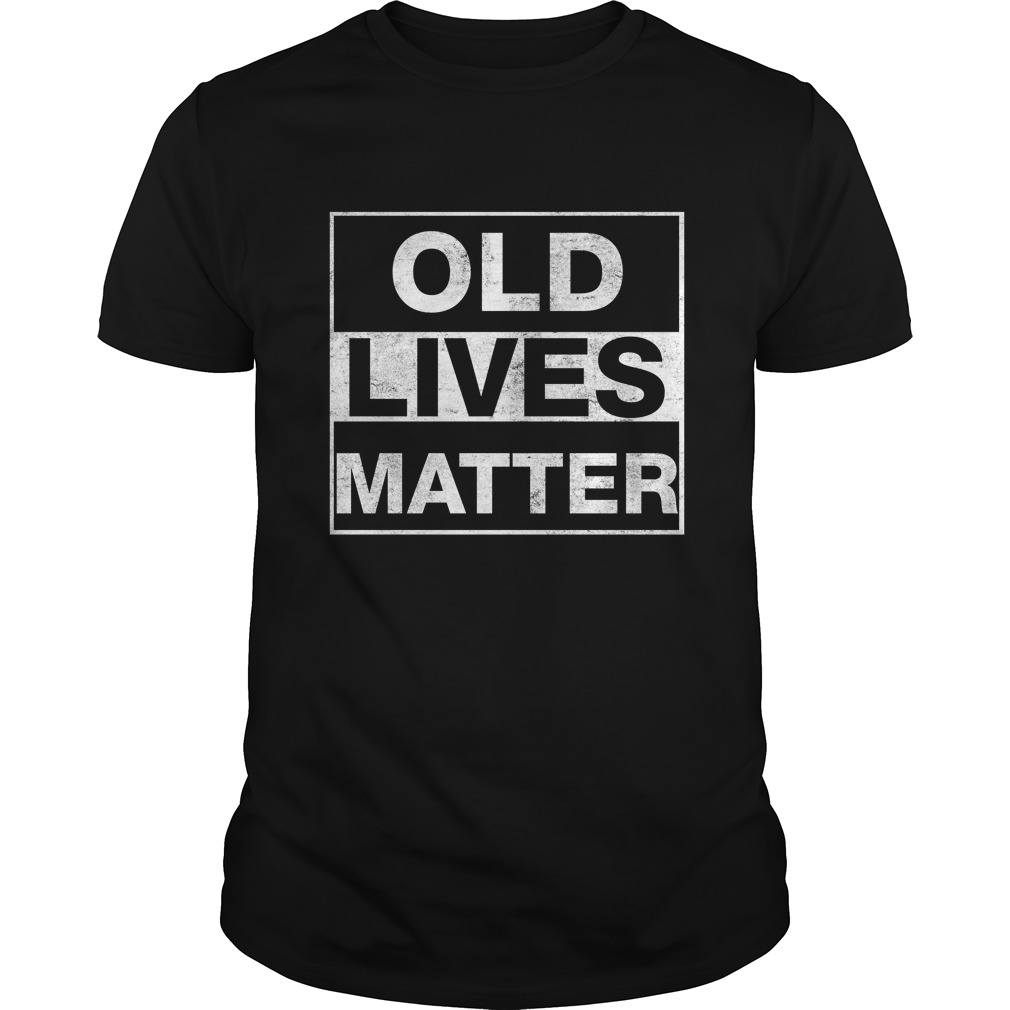 Old Lives Matter shirt - Old Lives Matter shirt, long sleeve, ladies