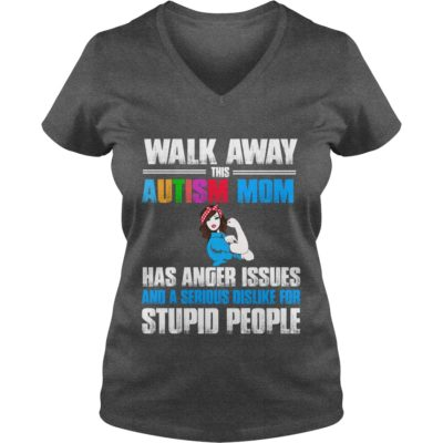 Walk Away This Autism Mom Has Anger Issues shirt3 400x400 - Walk Away This Autism Mom Has Anger Issues shirt, long sleeve