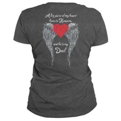 A big piece of My heart lives heaven and He is my Dad ladies tee2 400x400 - A big piece of My heart lives heaven and He is my Dad shirt, ladies tee