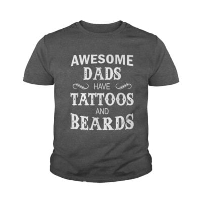 Awesome Dads have Tattoos and Beards youth tee 400x400 - Awesome Dads have Tattoos and Beards shirt, hoodie