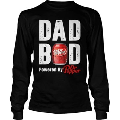 Dad Bod powered by Dr Pepper long sleeve 400x400 - Dad Bod powered by Dr Pepper shirt, guys tee, tank top, hoodie