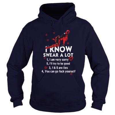 Deadpool I know Swear a lot I am very sorry Ill try to be good hoodie 400x400 - Deadpool I know Swear a lot I am very sorry I'll try to be good shirt