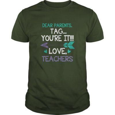 Dear Parents Tag Youre It Loves Teachers guys tee 400x400 - Dear Parents Tag You're It Loves Teachers shirt, ladies tee