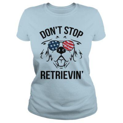 Dont stop Retrievin ladies tee 400x400 - Don't stop Retrievin' shirt, guys tee, ladies tee, hoodie