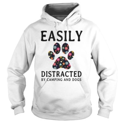 Easily Distracted By Camping and Dogs hoodie 400x400 - Easily Distracted By Camping and Dogs shirt, hoodie, long sleeve