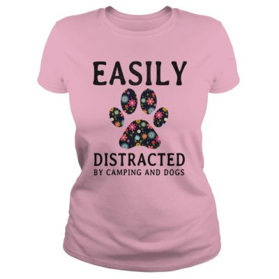 Easily Distracted By Camping and Dogs ladies tee 400x400 - Easily Distracted By Camping and Dogs shirt, hoodie, long sleeve