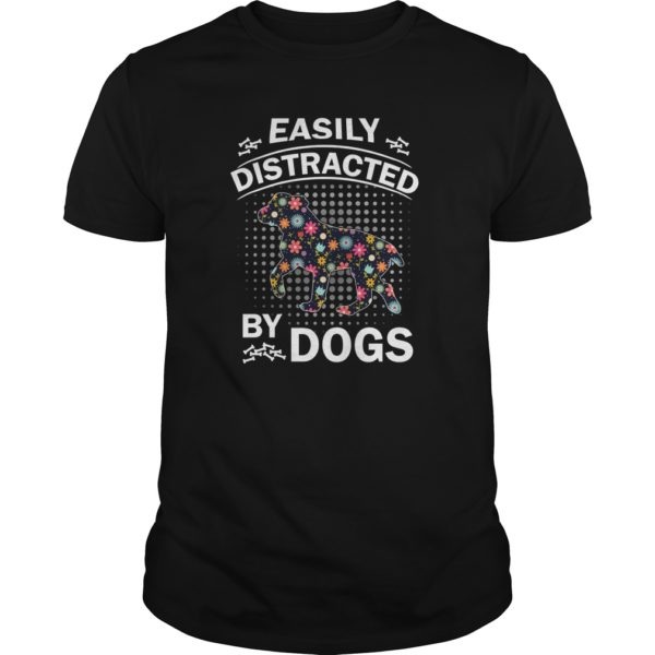 Easily Distracted by Dogs shirt 600x600 - Easily Distracted by Dogs shirt, ladies, hoodie