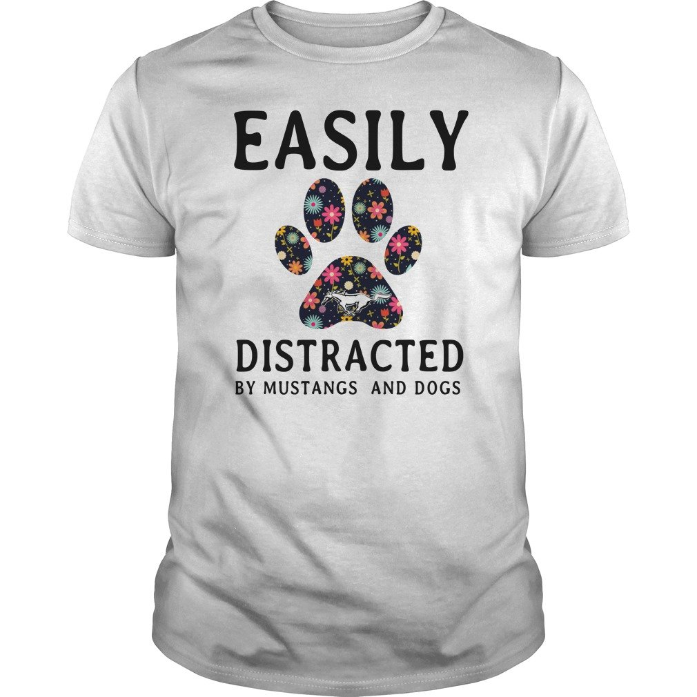 Easily Distracted by Mustangs and Dogs shirt - Easily Distracted by Mustangs and Dogs shirt, hoodie, guys tee