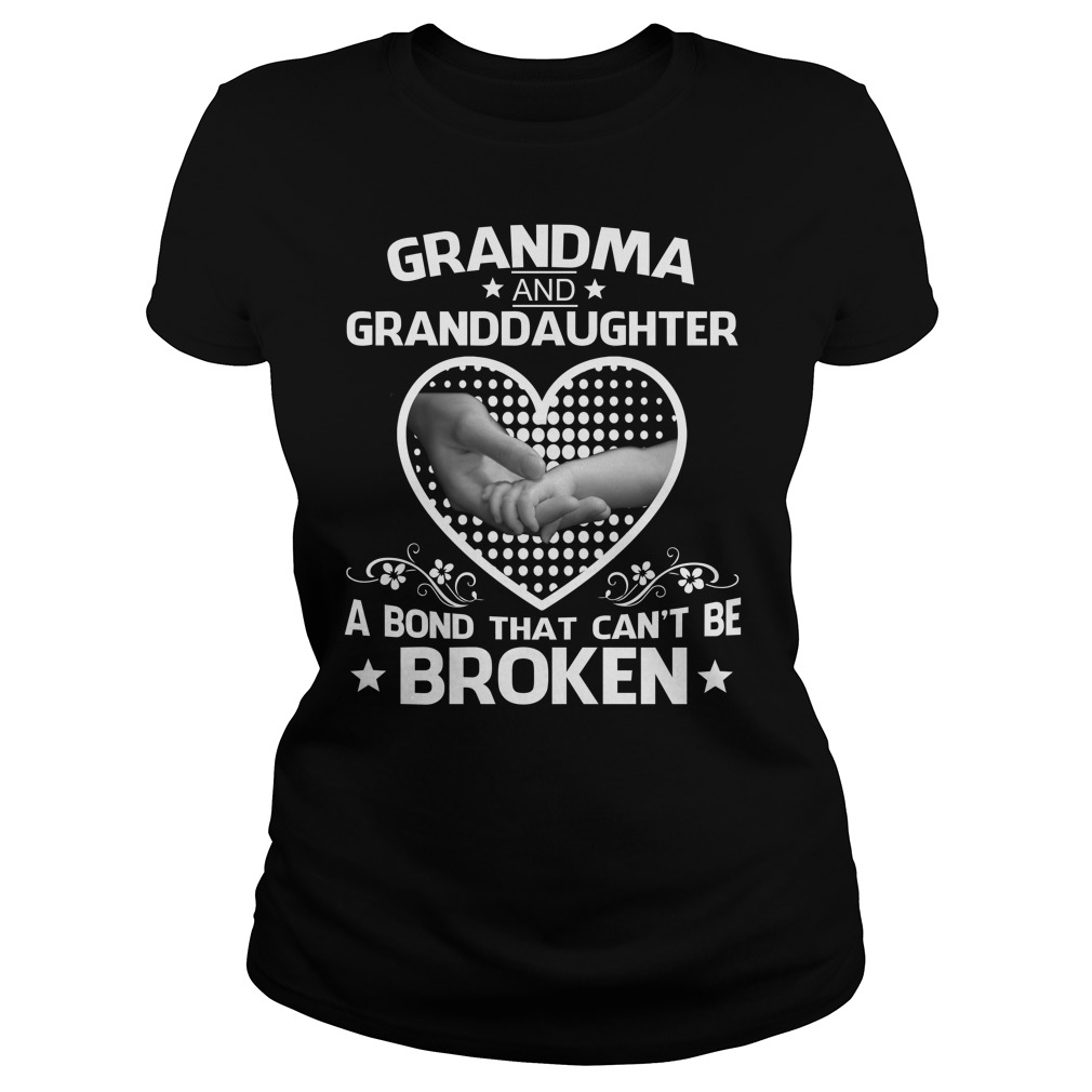 Grandma and Granddaughter a bond that cant be broken shirt - Grandma and Granddaughter a bond that can't be broken shirt