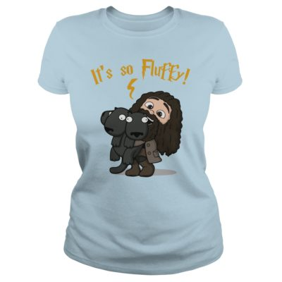 Harry Potter Its so fluffy ladies 400x400 - Harry Potter It's so fluffy shirt, ladies, hoodie, guys