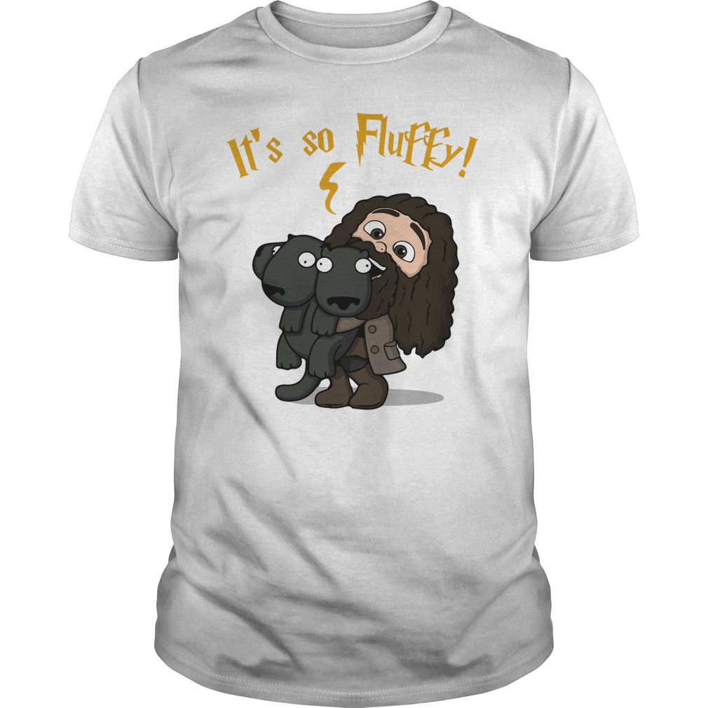 Harry Potter Its so fluffy shirt - Harry Potter It's so fluffy shirt, ladies, hoodie, guys