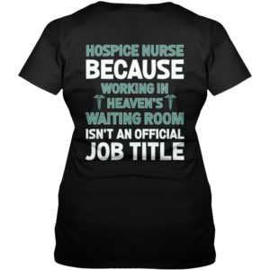 Hospice Nurse because working in heavens waiting room shirt 300x300 - Hospice Nurse because working in heaven's waiting room shirt