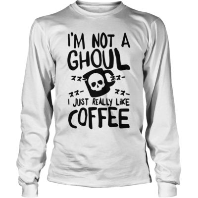 Im Not a Ghoul I just really like Coffee long sleeve 400x400 - I'm Not a Ghoul I Just Really Like Coffee shirt, tank top, long sleeve