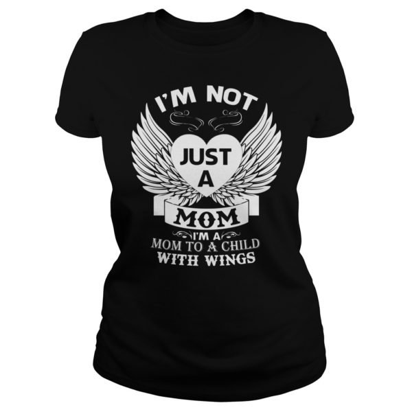 Im not just a Mom Im a Mom to a Child with wings shirt 600x600 - I'm not just a Mom I'm a Mom to a Child with wings shirt, ladies