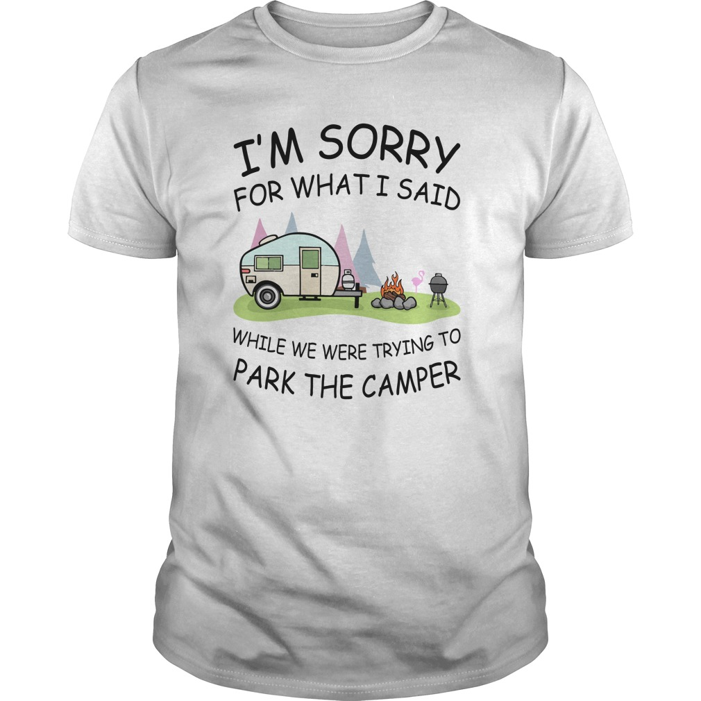 Im sorry for what I said while we were trying to park the camper shirt - I'm sorry for what I said while we were trying to park the camper shirt, mugs